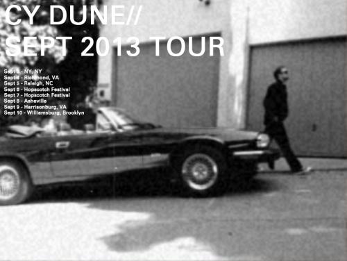 Cy Dune Sept 2013 Tour